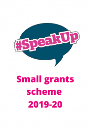 "Speech bubble saying ""#SpeakUp"". Small grants scheme 2019-20"