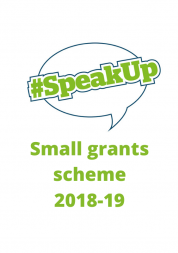 "Speech bubble saying ""#SpeakUp"". Small grants scheme 2018-19"