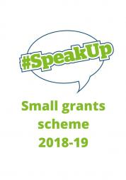 """Speech bubble saying """"#SpeakUp"""". Small grants scheme 2018-19"""